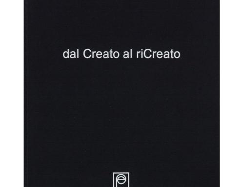 """Cesare Fullone """"Dal Creato al Ricreato"""""""