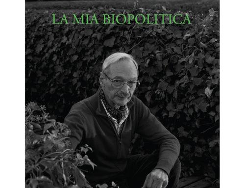 Piero GilardiLa mia Biopolitica. Arte e lotte del vivente