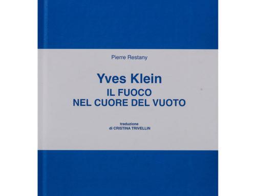 Yves Klein – Il fuoco nel cuore del vuoto