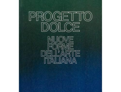 Achille Bonito OlivaProgetto Dolce – Nuove forme dell'arte italiana