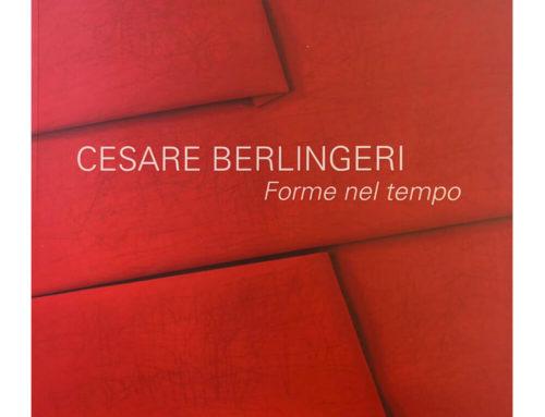 Cesare BerlingeriForme nel tempo